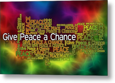 Give Peace A Chance Metal Print by Ray Van Gundy