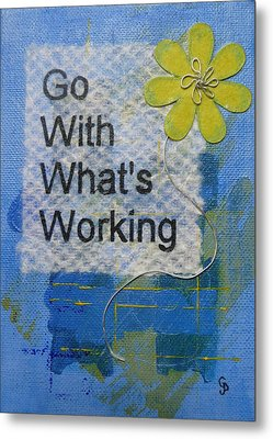 Go With What's Working - 2 Metal Print by Gillian Pearce