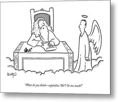 God Sits At His Desk Writing Something And Asks Metal Print