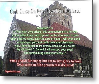 Gods Curse On False Preachers Declared Metal Print