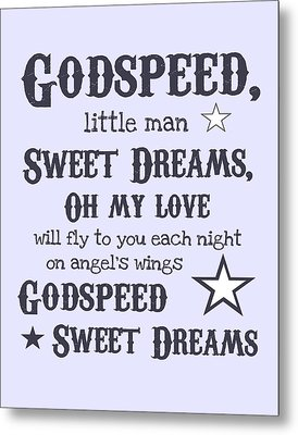Godspeed Sweet Dreams Metal Print by Jaime Friedman