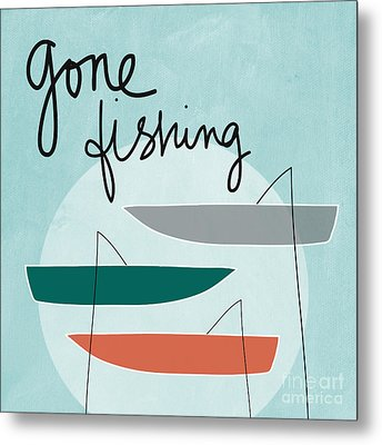 Gone Fishing Metal Print by Linda Woods