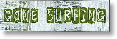 Gone Surfing Metal Print