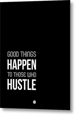 Good Thing Happen Poster Black And White Metal Print by Naxart Studio