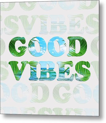 Good Vibes  Metal Print by Mark Ashkenazi