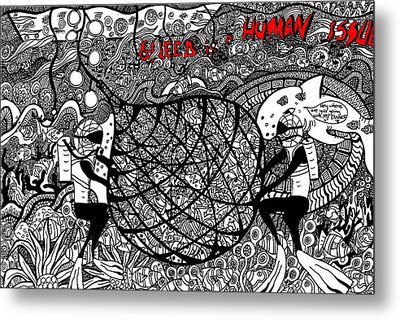 Greed Is A Human Issue Metal Print