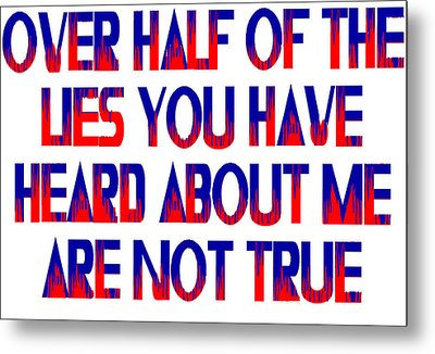Half The Lies Metal Print