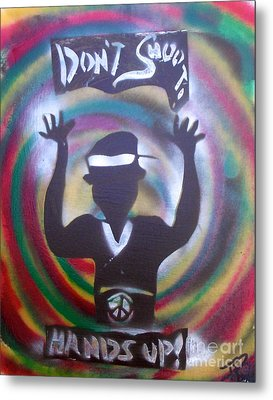 Hands Up Don't Shoot Peaced Out Metal Print by Tony B Conscious