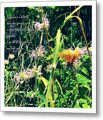 Happiness Is A Butterfly Metal Print by Poetry and Art
