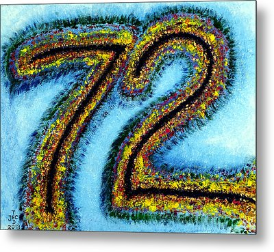 Happy 72 Birthday Metal Print by Ted Jec