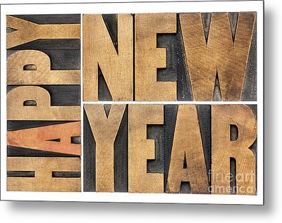 Happy New Year In Wood Type Metal Print by Marek Uliasz