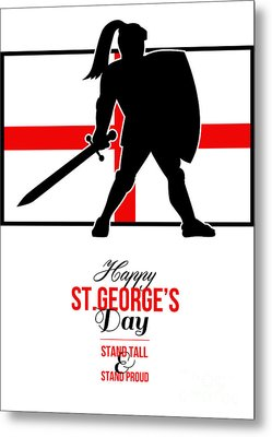 Happy St George Day Stand Tall And Proud Greeting Card Metal Print by Aloysius Patrimonio