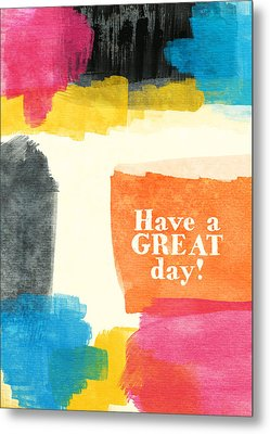 Have A Great Day- Colorful Greeting Card Metal Print by Linda Woods