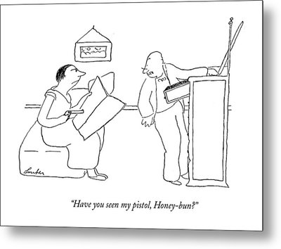 Have You Seen My Pistol Metal Print by James Thurber