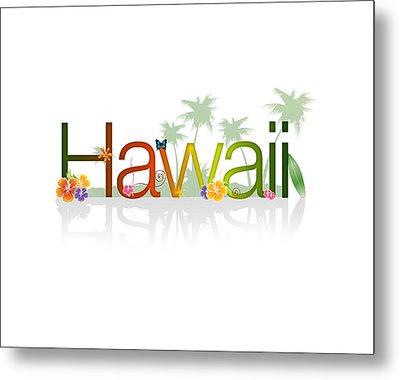 Hawaii Metal Print by Aged Pixel