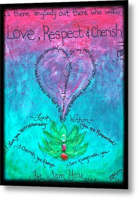 Healing Art - Love Respect And Cherish Me? Metal Print