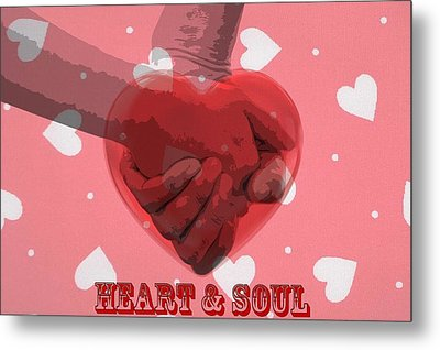 Heart And Soul Metal Print