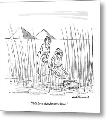 He'll Have Abandonment Issues Metal Print by Nick Downes