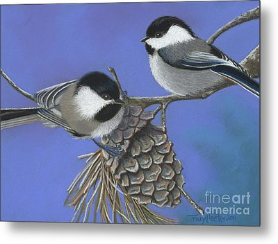 Hello Chickadees Metal Print by Tracy L Teeter