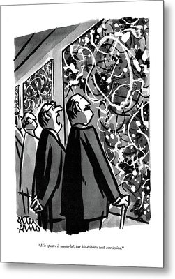 His Spatter Is Masterful Metal Print by Peter Arno