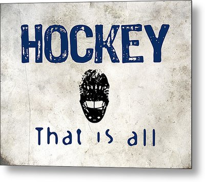 Hockey That Is All Metal Print