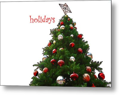 Holidays Metal Print by Audreen Gieger-Hawkins