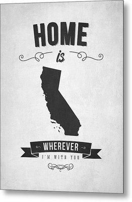 Home Is Wherever I'm With You California - Gray Metal Print