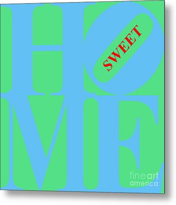 Home Sweet Home 20130713 Blue Green Red Metal Print by Wingsdomain Art and Photography