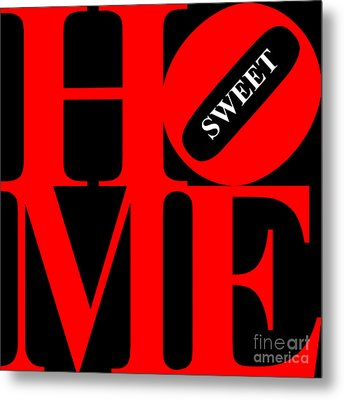 Home Sweet Home 20130713 Red Black White Metal Print by Wingsdomain Art and Photography