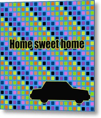 Home Sweet Home In Pop Art  Metal Print