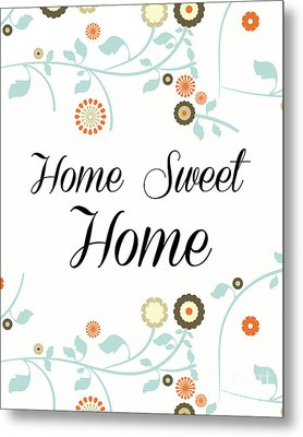 Home Sweet Home Metal Print by Pati Photography