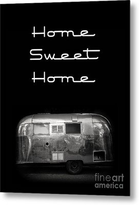 Home Sweet Home Vintage Airstream Metal Print by Edward Fielding