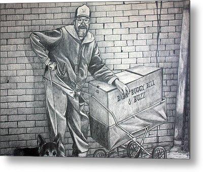 Homeless Bill Metal Print by Dennis Nadeau