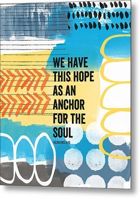 Hope Is An Anchor For The Soul- Contemporary Scripture Art Metal Print