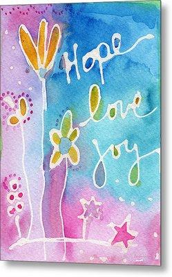Hope Love Joy Metal Print by Linda Woods