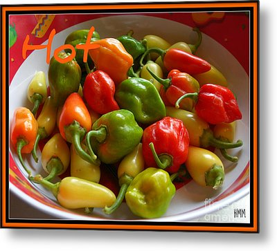 Metal Print featuring the photograph Hot Hot Peppers by Heidi Manly