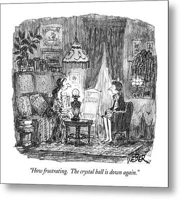 How Frustrating. The Crystal Ball Is Down Again Metal Print by Robert Weber
