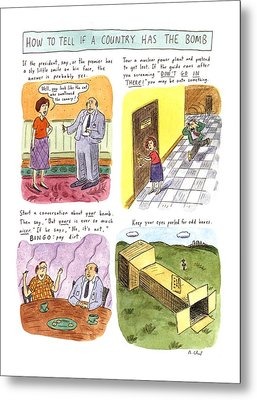 How To Tell If A Country Has The Bomb Metal Print by Roz Chast