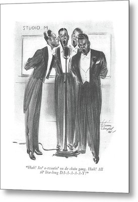 Huh! Jes' A-sweatin' On De Chain Gang. Huh! All Metal Print by E. Simms Campbell