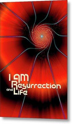 I Am Resurrection And Life Metal Print