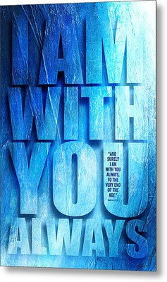 I Am With You - 2 Metal Print