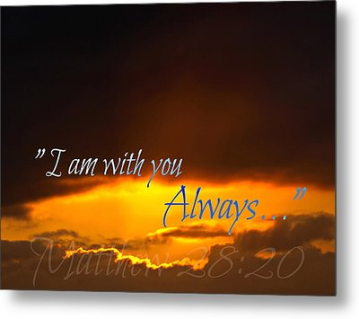 I Am With You Always Metal Print by Sharon Soberon