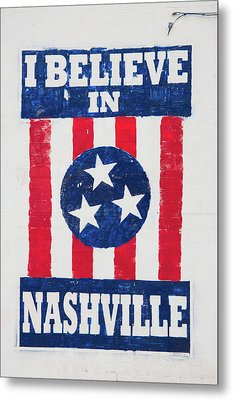 I Believe In Nashville, Sign, Downtown Metal Print