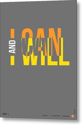 I Can And I Will Poster Metal Print