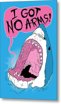 I Got No Arms Metal Print by Mike Lopez