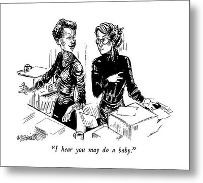 I Hear You May Do A Baby Metal Print by William Hamilton