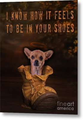 Metal Print featuring the digital art I Know How It Feels To Be In Your Shoes by Kathy Tarochione