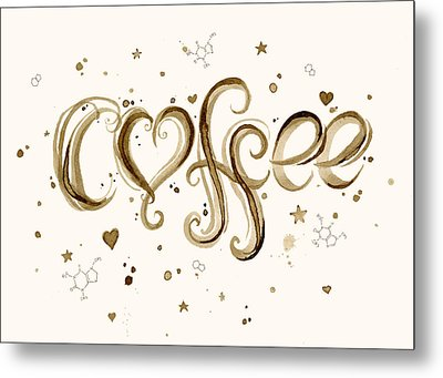 I Love Coffee Metal Print by Olga Shvartsur