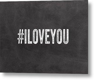 I Love You - Greeting Card Metal Print