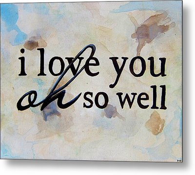 I Love You Oh So Well Metal Print by Michelle Eshleman